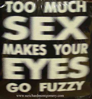 too much sex makes your eyes go fuzzy tshirtslogan